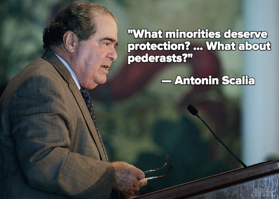 "Antonin Scalia: Marriage Equality Ruling Like Protecting ""Child Abusers,"" ""Pederasts"""