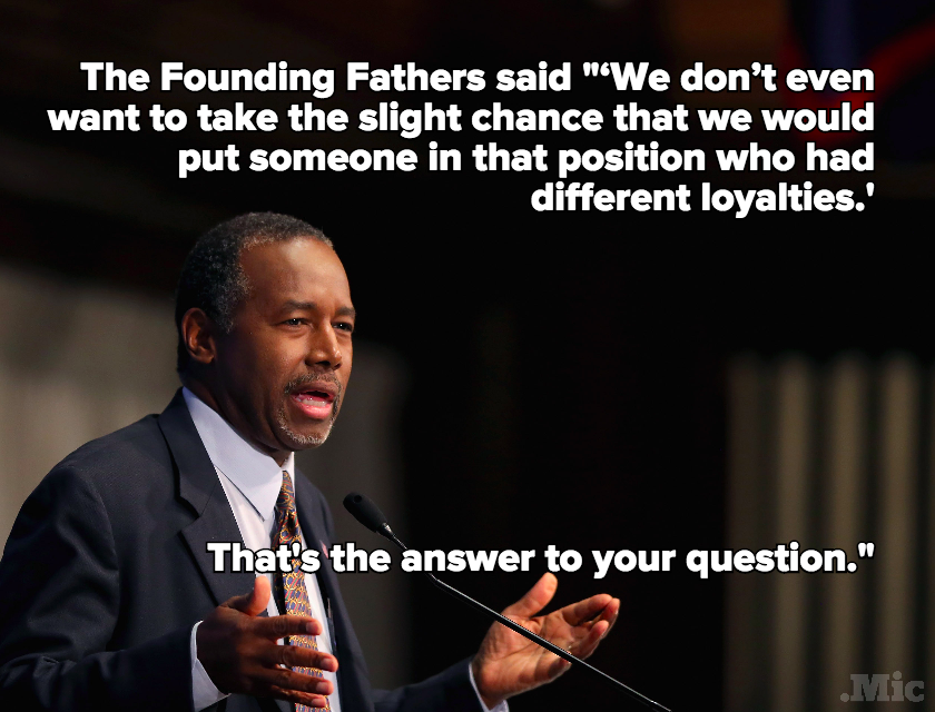 Ben Carson Says the Founding Fathers Wouldn't Have Let a Muslim Be President, Either