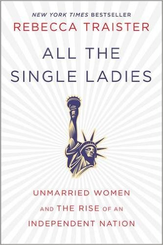 Rebecca Traister's 'All the Single Ladies' is the perfect love letter to your bestie