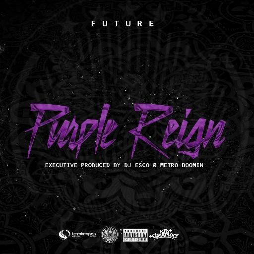 Future Purple Reign Mixtape: Your Complete Guide to Future's First Mixtape of 2016